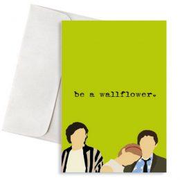 Ευχετήρια Κάρτα Be A Wallflower