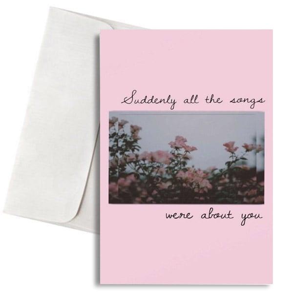 """Κάρτα Αγάπης """"All the songs were about You"""""""